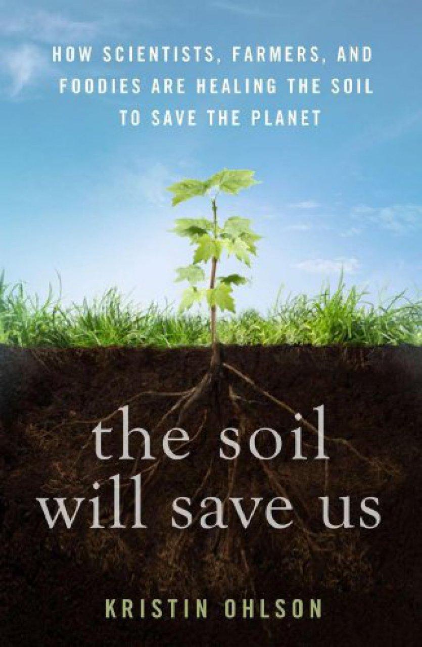 Lincoln Nebraska News >> 'Soil Will Save Us' author to speak Oct. 23   Nebraska ...