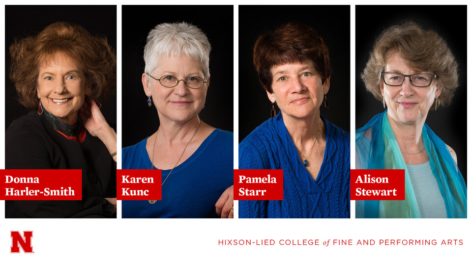Donna Harler-Smith, Karen Kunc, Pamela Starr and Alison Stewart have retired from the Hixson-Lied College of Fine and Performing Arts.