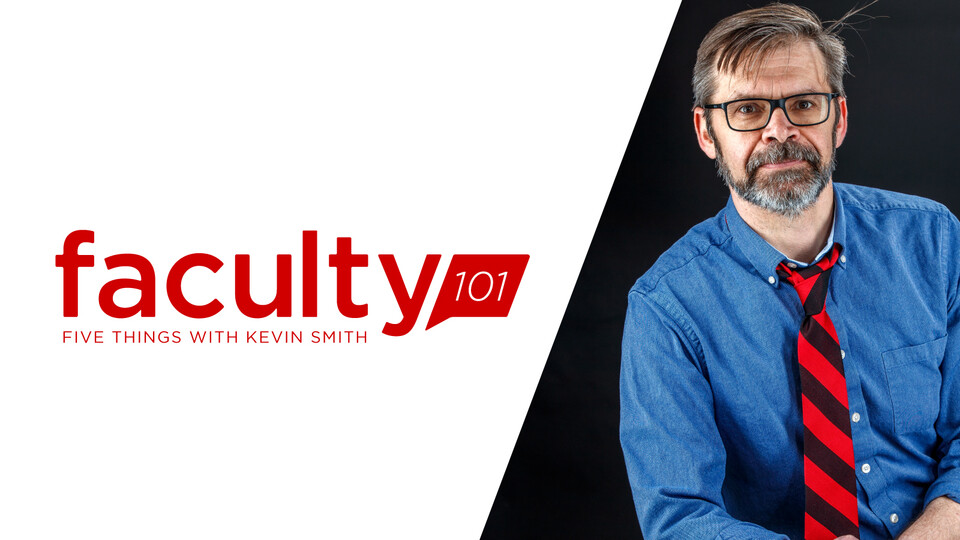 Kevin Smith Faculty 101