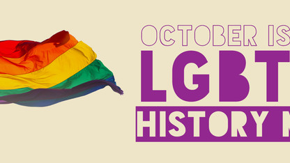 October is LGBTQA+ History Month with special events