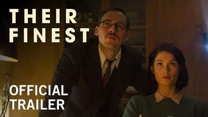 Their Finest | Official Trailer | Now Playing in Select Cities