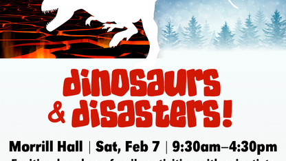 'Fire and Ice' theme of Morrill Hall's 'Dinosaurs & Disasters' Feb. 7