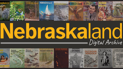 Digital archive preserves first 50 years of Nebraskaland magazine