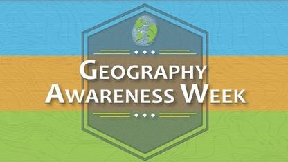 Geography Awareness Week features activities Nov. 16-22