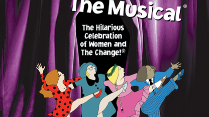 'Menopause the Musical' to play the Lied Oct. 13