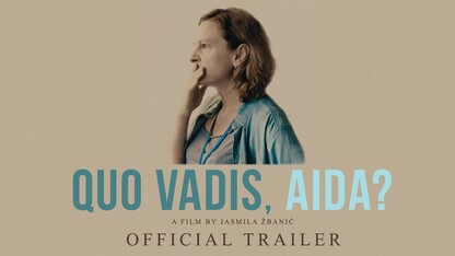 Quo Vadis, Aida?  - Official Trailer