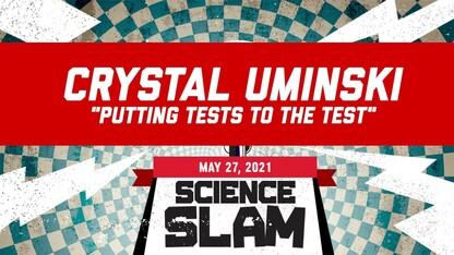 Science Slam   Putting Tests to the Test