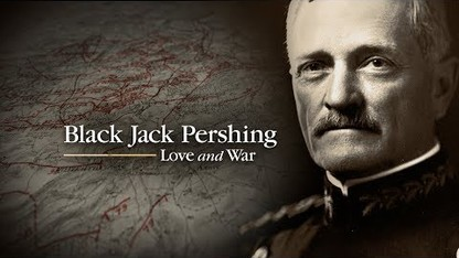 Screener  Black Jack Pershing: Love and War