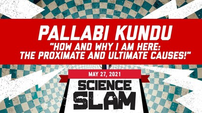 Science Slam   How and Why I am Here?