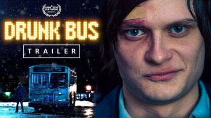 DRUNK BUS - Official Trailer