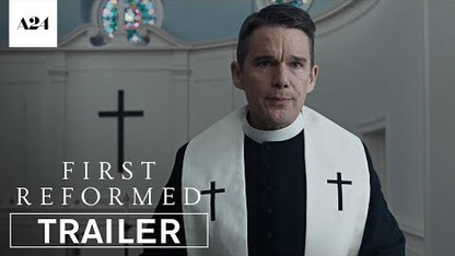 First Reformed | Official Trailer HD | A24