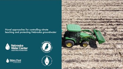 Novel Approaches for Controlling Nitrate Leaching and Protecting Nebraska Groundwater