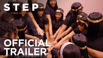 STEP   Official Trailer   FOX Searchlight
