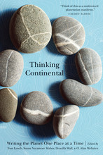 """Thinking Continental"" is an anthology edited by Tom Lynch, Susan Naramore Maher, Drucilla Wall, & O. Alan Weltzien."