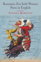 cover: Stephen Behrendt. Romantic-Era Irish Women Poets in English