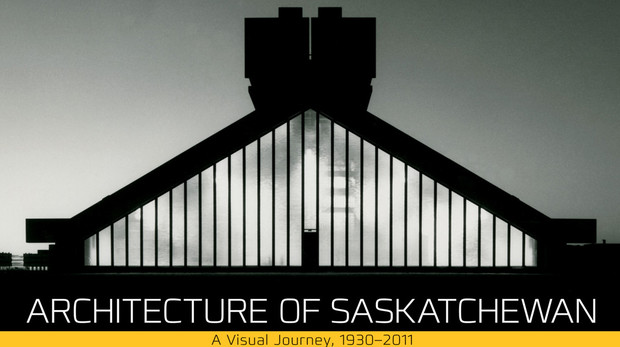 "Cover of ""Architecture of Saskatchewan: A Visual Journey, 1930-2011,"" winner of the Great Plains Distinguished Book Prize."