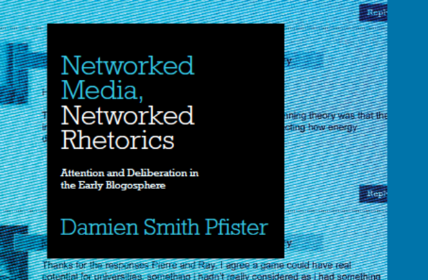 "Cover detal from Damien Pfister's new book, ""Networked Media, Networked Rhetorics: Attention and Deliberation in the Early Blogosphere."""