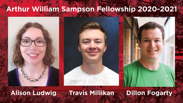Graduate students Alison Ludwig, Travis Millikan and Dillon Fogarty were awarded the Arthur William Sampson Fellowship for 2020-2021
