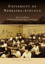 """Cover of """"University of Nebraska–Lincoln,"""" a photo history book by Kay Logan-Peters."""