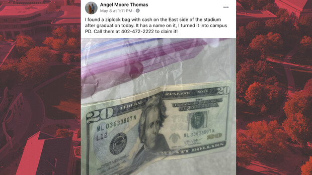 A UNL Parents Association Facebook page post by Angel Moore Thomas outlined the cash find. Handing the baggie over to University Police helped Elizabeth Schuster find the lost funds.